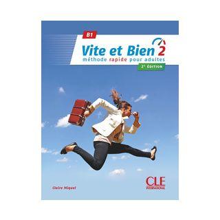 Vite et bien. B1. Con Corrigés. Per le Scuole superiori. Con CD-Audio vol.2 - Claire Miquel