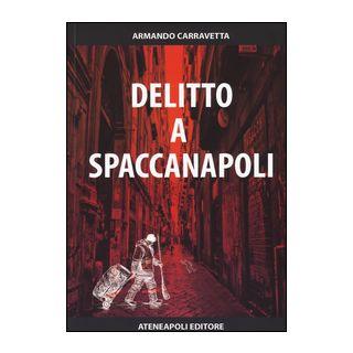 Delitto a Spaccanapoli - Carravetta Armando