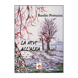 La neve all'alba - Petruzza Basilio
