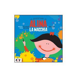 La macchia. Le avventure di Alina. Ediz. illustrata. Con CD-Audio - Rivera Marina; Carioli Janna