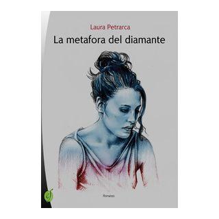 La metafora del diamante - Petrarca Laura