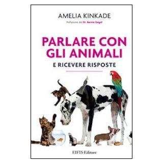 Parlare con gli animali e ricevere risposte - Kinkade Amelia