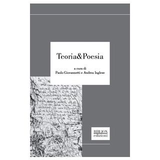Teoria & poesia - Giovannetti P. (cur.); Inglese A. (cur.)