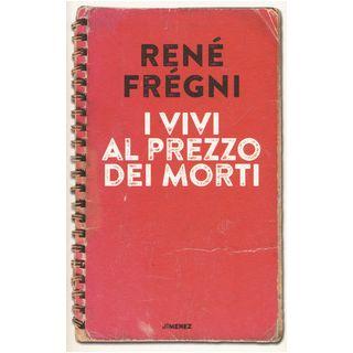 I vivi al prezzo dei morti - Frégni René