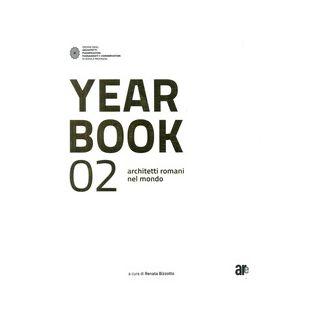 Year book 02. Architetti romani nel mondo. Ediz. italiana e inglese - Bizzotto R. (cur.)
