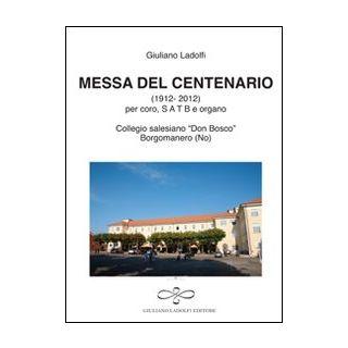 Messa del centenario (collegio «Don Bosco» Borgomanero) - Ladolfi Giuliano