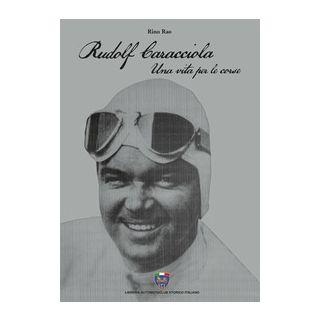 Rudolf Caracciola. Una vita per le corse - Rao Rino