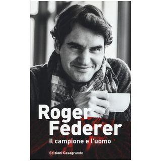 Roger Federer. Il campione e l'uomo - Graf Simon