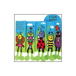 5 insetti birichini. Imparare giocando. Ediz. illustrata -