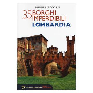 35 borghi imperdibili della Lombardia - Accorsi Andrea