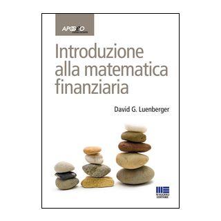 Introduzione alla matematica finanziaria - Luenberger David G.; Scarlatti S. (cur.)