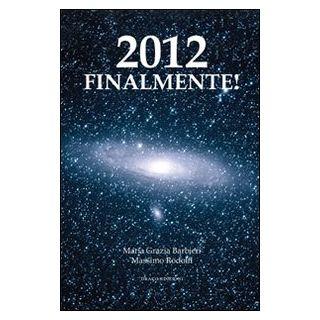 2012 finalmente! - Barbieri Maria Grazia; Rodolfi Massimo