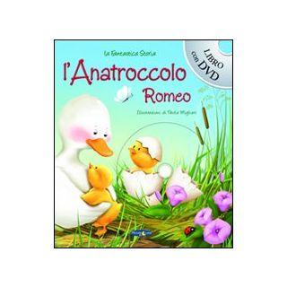 L'anatroccolo Romeo. Con DVD -