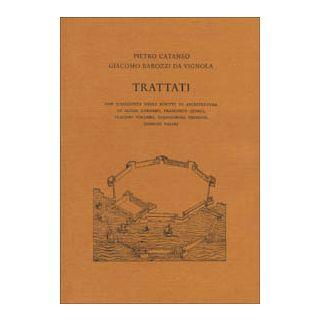 Trattati - Cataneo Pietro; Vignola Giacomo - Il Polifilo