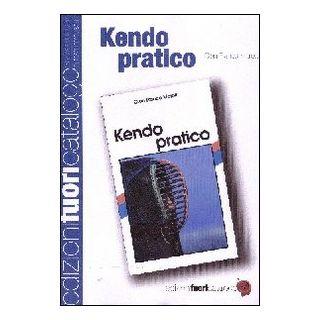 Kendo pratico - Moretti G. Franco