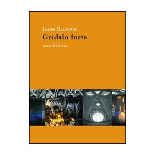 Gridalo forte - Baldwin James