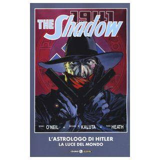 The shadow: l'astrologo di Hitler - O'Neil Denny; Kaluta Michael W.; Heath Russ; Tedeschi F. (cur.)