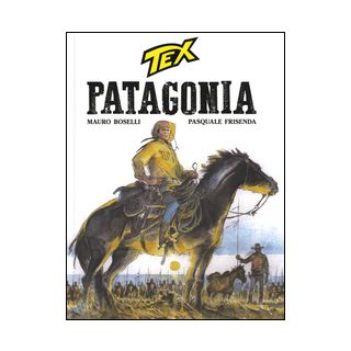 Tex. Patagonia - Boselli Mauro; Frisenda Pasquale