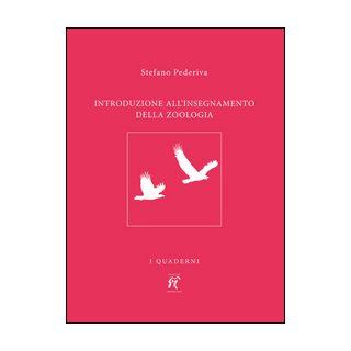 Introduzione all'insegnamento della zoologia - Pederiva Stefano