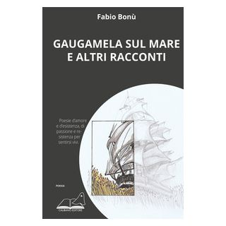 Gaugamela sul mare e altri racconti - Bonù Fabio