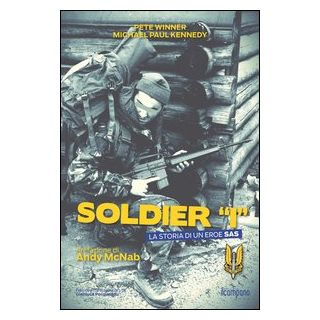 Soldier «I». La storia di un eroe SAS - Winner Pete; Kennedy Michael P.; Porqueddu G. (cur.)