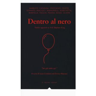 Dentro al nero. Tredici sguardi su «It» di Stephen King - Cristiano L. (cur.); Macioci E. (cur.)
