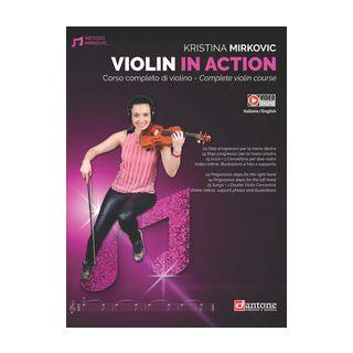 Violin in action. Corso completo di violino. Ediz. italiana e inglese - Mirkovic Kristina