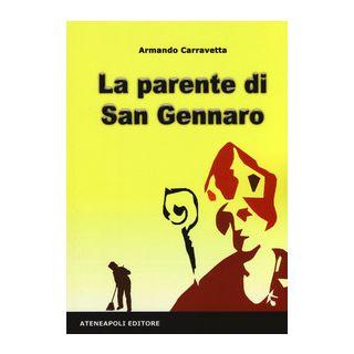 La parente di San Gennaro - Carravetta Armando