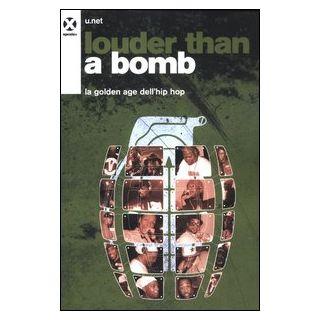 Louder than a bomb. La golden age dell'hip hop - U.net