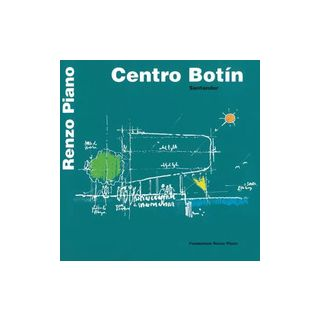 Centro Botín. Santander. Ediz. italiana e spagnola - Piano Renzo; Piano L. (cur.)