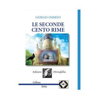 Le seconde cento rime - Ombrini Giorgio