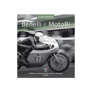 Benelli e motoBi. Due storie in moto - Perrone Gianni
