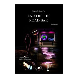End of the road bar. Ediz. italiana. Vol. 1 - Batella Daniele