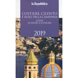 Costiere, Cilento e isole della Campania. Guida ai sapori e ai piaceri 2019 -