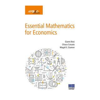 Essential mathematics for economics - Bosi Gianni; Corsato Chiara; Zuanon Magalì Ernestine