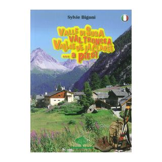 Valle di Susa, Val Troncea, Vallée de la Clarée. A piedi - Bigoni Sylvie