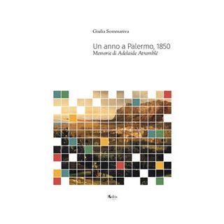 Un anno a Palermo, 1850. Memorie di Adelaide Atramblé - Sommariva Giulia