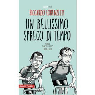 Un bellissimo spreco di tempo - Lorenzetti Riccardo