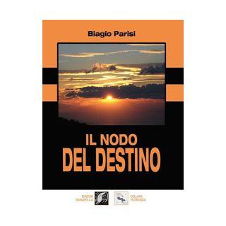 Il nodo del destino - Parisi Biagio