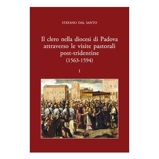 Il clero nella diocesi di Padova attraverso le visite pastorali post-tridentine (1563-1594) - Dal Santo Stefano