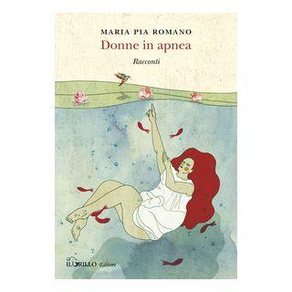 Donne in apnea - Romano Maria Pia