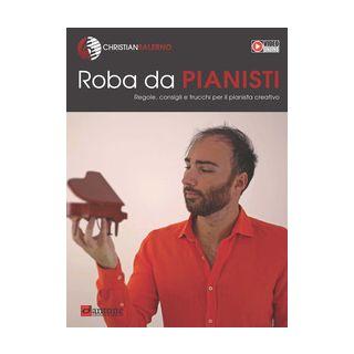 Roba da pianisti. Regole, consigli e trucchi per il pianista creativo - Salerno Christian