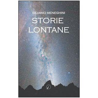 Storie lontane - Meneghini Silvano