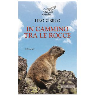 In cammino tra le rocce - Cirillo Lino