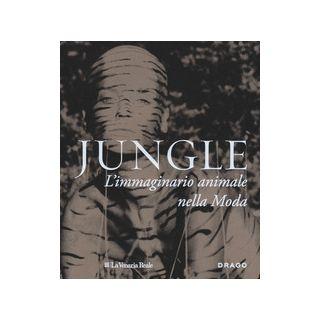 Jungle. L'immaginario animale nella moda. Ediz. a colori -
