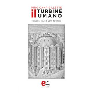 Il turbine umano - Gillette King Camp; De Simone V. (cur.)