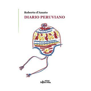 Diario peruviano. Ediz. illustrata - D'Amato Roberto