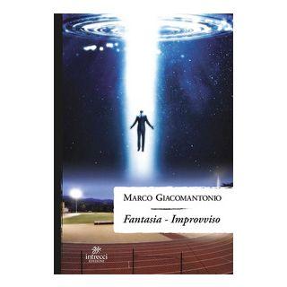 Fantasia. Improvviso - Giacomantonio Marco