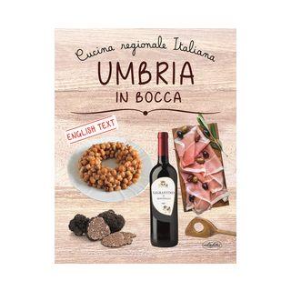 Umbria in bocca. Ediz. italiana e inglese -