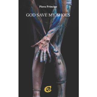 God save my shoes. Ediz. italiana - Principe Pierangela